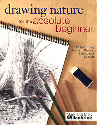 ART BOOK - DRAWING NATURE FOR THE ABSOLUTE BEGINNER - Mark & Mary Willenbrink