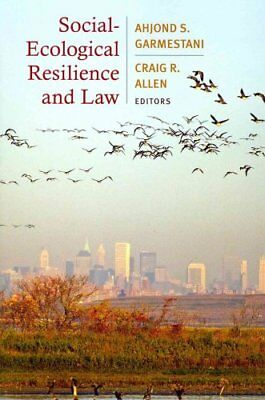 Social-Ecological Resilience and Law by Ahjond S. Garmestani 9780231160599