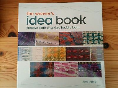 The Weaver's Idea Book: Creative Cloth on a Rigid-Heddle Loom by Jane Patrick (…