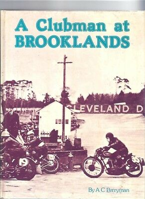 A Clubman at Brooklands Book By AC Perryman BSA Norton Triumph Velocette