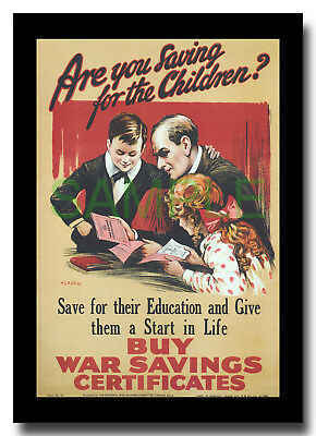 Buy War Saving Certificates for the Children WW1 framed poster reproduction