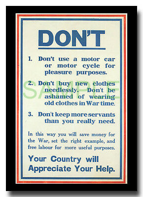 What Not To Do!! No cars, new clothes or servants! WW1 framed repro poster 1916