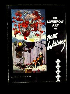 THE LOWBROW ART OF ROBERT ROBT. WILLIAMS FIRST PRINT 1982 Gun's and Roses Art
