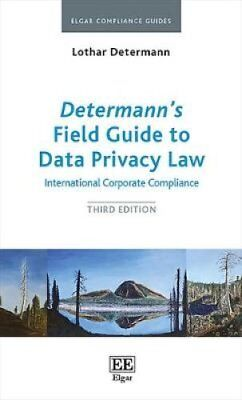 Determann'S Field Guide to Data Privacy Law: International Corporate...