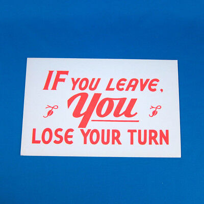 """VTG 50s """"If You Leave..Lose Your Turn"""" Sign Silkscreen display department store"""