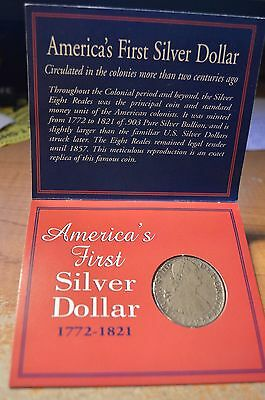Americas First Silver Dollar 1772-1821 The Eight Reale. - REPRO