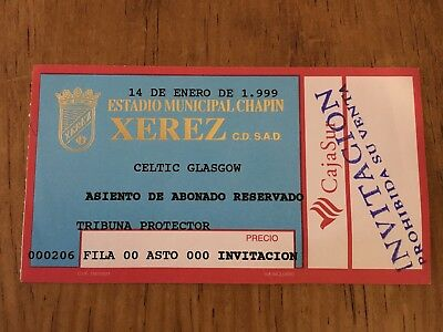 Entrada Ticket Xerez Spain Celtic Glasgow Scotland Friendly 1999 Very Rare!!!!!