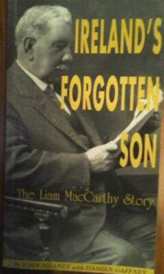 Ireland's Forgotten Son The Liam Maccarthy Story By Meaney & Gaffney