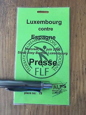 Entrada Ticket Media Press Luxembourg Spain 2000 Friendly Very Rare!!!!