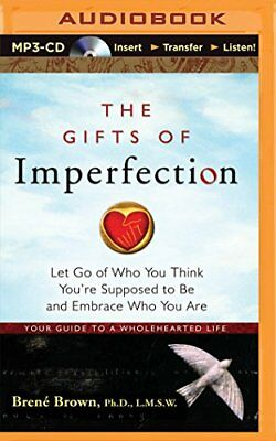 The Gifts of Imperfection: Let Go of Who You, Brene Brown Ph.D.  L.M.S.W.