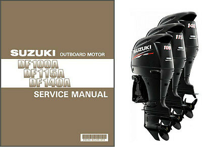 Suzuki DF100A DF115A DF140A Outboard Motor Service Repair Manual CD