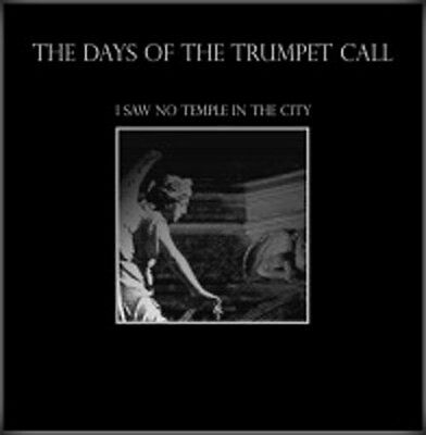 """DAYS OF THE TRUMPET CALL - I Saw No Temple In The City 10""""Picture Von Thronstahl"""