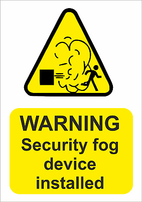 Warning Security Fog Device Installed A5/A4/A3 Sticker Or Foamex - Weatherproof