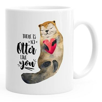 Kaffeetasse Geschenk Tasse There is no otter like you Liebe Spruch Love Quote