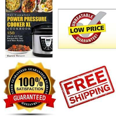 The Complete Power Pressure Cooker XL Cookbook: 150 Quick and Easy Recipes For Y