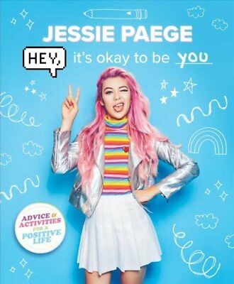 HEY ITS OKAY TO BE YOU by PAEGE JESSIE 9781499807042 (2017)