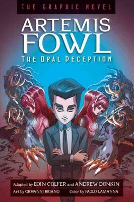 Artemis Fowl: The Opal Deception The Graphic Novel by Eoin Colfer 9781423145493