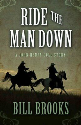 Ride the Man Down by Bill Brooks (Hardback, 2013)