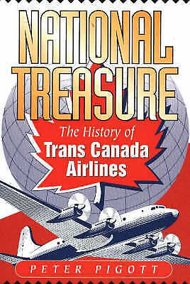 National Treasure: The History of Trans Canada Airlines by Peter Pigott...