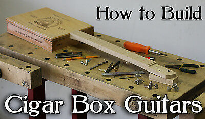 Learn How to Build 3 & 4 String Cigar Box Guitars add your own neck - kit parts