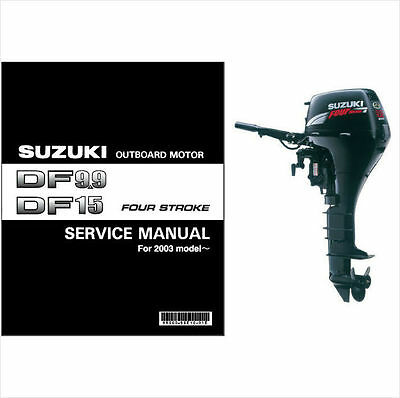 Suzuki DF9.9 DF15 Outboard Motor Service Repair Manual CD ..- DF 9.9 15
