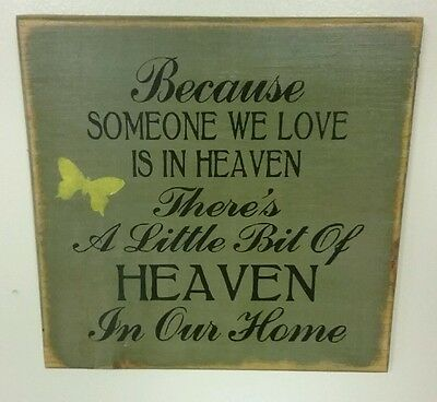 Because Someone We Love is in Heaven Handmade Green Antique Finish Wood Sign