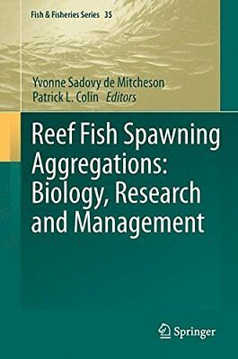 Reef Fish Spawning Aggregations: Biology, Research and Management (Fish & Fish 0