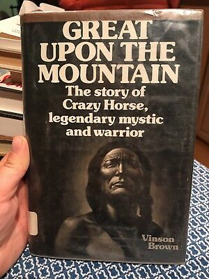 """Great Upon The Mountain"" Biography Of Crazy Horse, By: Vinson Brown 1975"