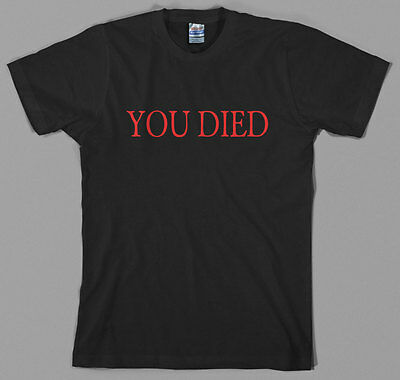 You Died T Shirt - Bloodborne Dark rpg ps4 playstation 4 souls videogame from