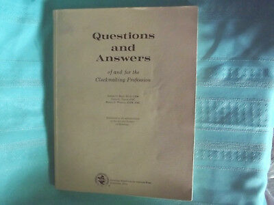 Questions and Answers of and for the Clockmaking Profession  Copyright 1981