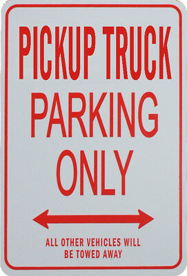Pick Up Truck - Parking Only Sign