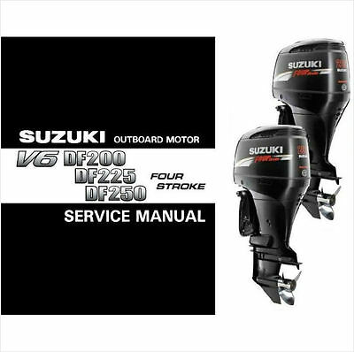 04-09 Suzuki V6 DF200 DF225 DF250 Outboard Motor Service Repair Manual CD