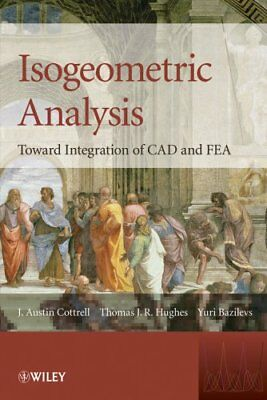 Isogeometric Analysis Toward Integration of CAD and FEA 9780470748732