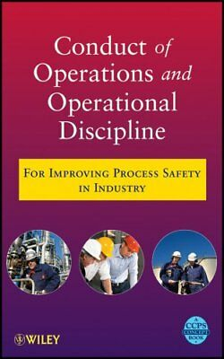 Conduct of Operations and Operational Discipline For Improving ... 9780470767719