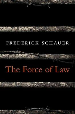 The Force of Law by Frederick Schauer 9780674368217 (Hardback, 2015)