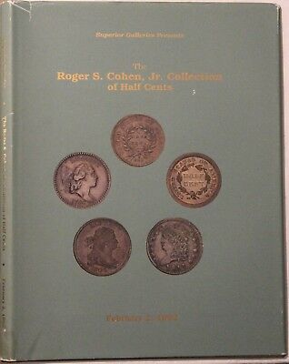 Superior, The Roger S. Cohen, Jr. Collection of Half Cents catalog, hardbound