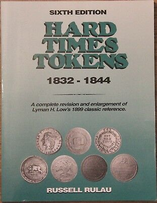"Russell Rulau, ""Hard Times Tokens 1832-1844"", 6th edition, 1996"