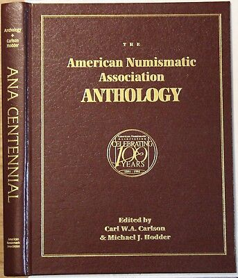 "Carlson & Hodder, ""The American Numismatic Association Anthology"", 1991"