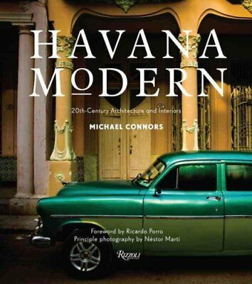 Havana Modern Twentieth-Century Architecture and Interiors 9780847843466
