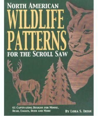 North American Wildlife Patterns for the Scroll Saw 61 Captivat... 9781565231658