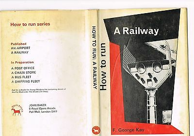 How to Run a Railway - F George Kay - from Books for Young Moderns Series
