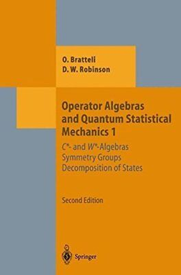Operator Algebras and Quantum Statistical Mechanics 1: C*- and W*-Algebras. Sy 1