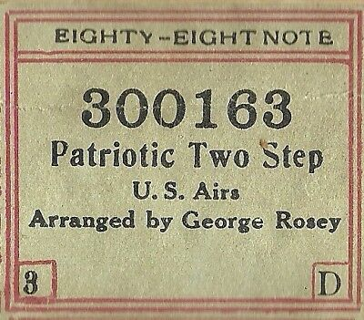Patriotic Two-Step, George Rosey, Eighty-Eight Note 300163 Piano Roll Original