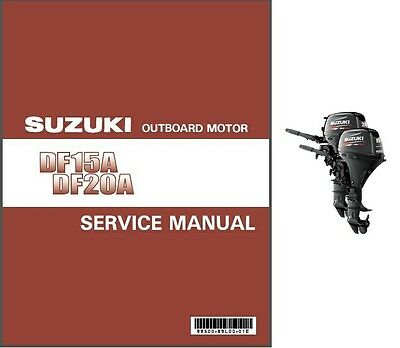 Suzuki DF15A DF20A Four Stroke EFI Outboard Motor Service Repair Manual CD
