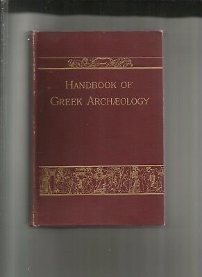 1892:A.S. Murry, HANDBOOK OF GREEK ARCHAEOLOGY 1st.Ed, 483pages 140 Illus.