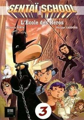Sentai School, Tome 3 : Philippe Cadona Florence Torta Olydri editions 130 pages