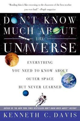 Don't Know Much about the Universe Everything You Need to Know ... 9780060932565
