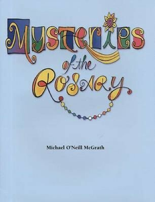 Mysteries of the Rosary by Michael O'Neill McGrath 9781584594024