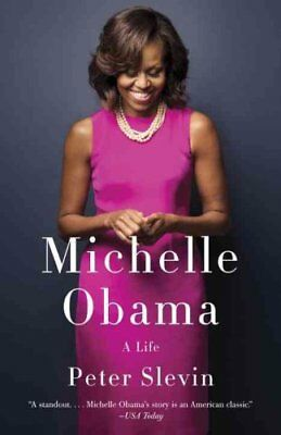 Michelle Obama: A Life by Peter Slevin (Paperback, 2016)