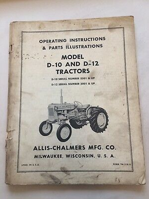 Allis Chalmers D-12 D-10 Tractor Operating Instructions Parts Manual TM-318A